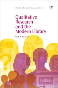 Qualitative Research and the Modern Library by Valeda Dent Goodman Effective use of qualitative research creates better understanding of service needs within libraries. Librarians are able to improve programs, meet user expectations and implement improvements to services over all. Qualitative Research and the Modern Library includes examples of qualitative studies, different methodologies and application, and their relevance to libraries.