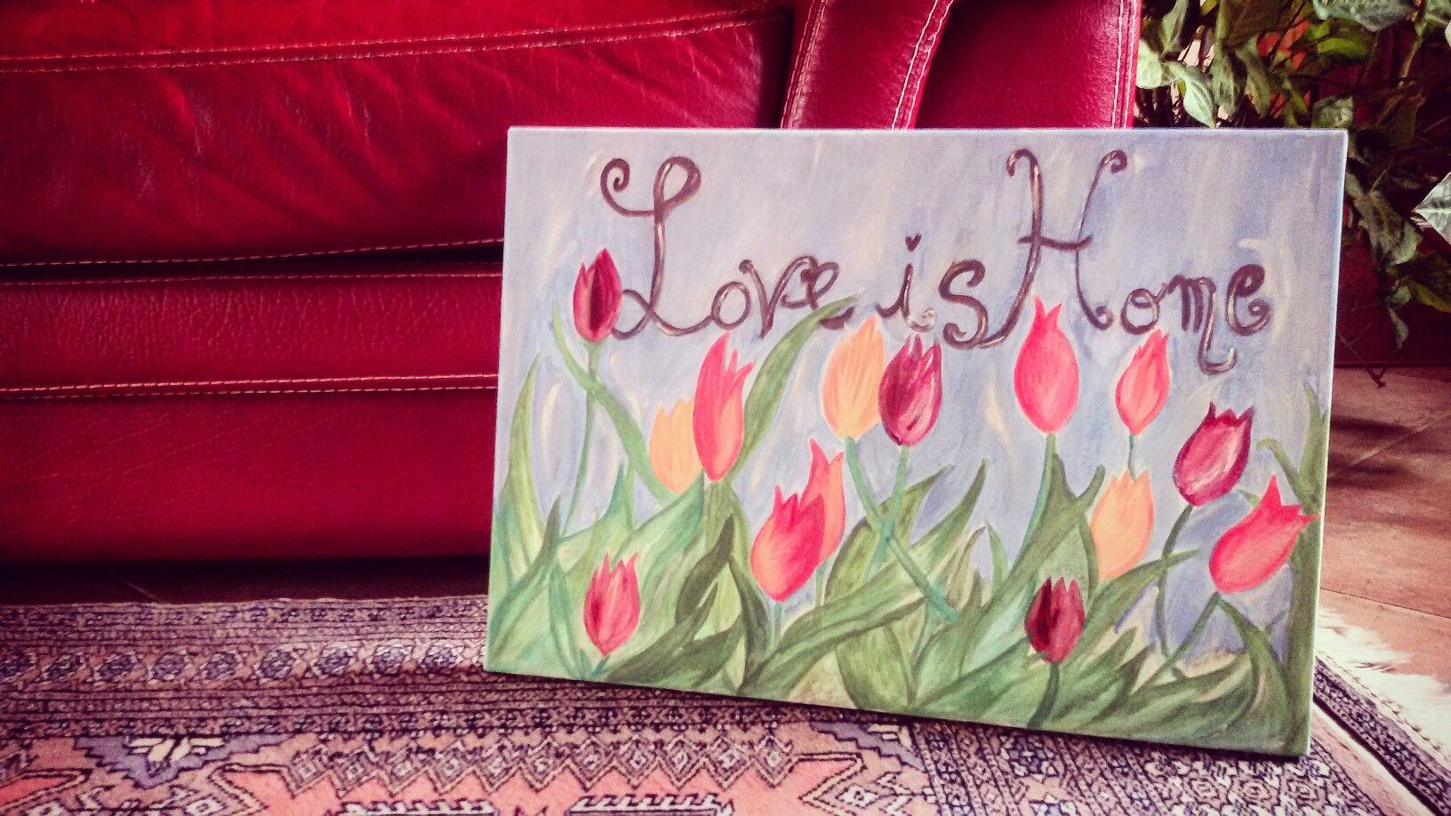 Love is home: tela realizzata con colori acrilici!  #faidate #decoupage #pintarest #bricolage #hobby #ideas #picture #painting #flowers #tulipani #shabbyyhomes