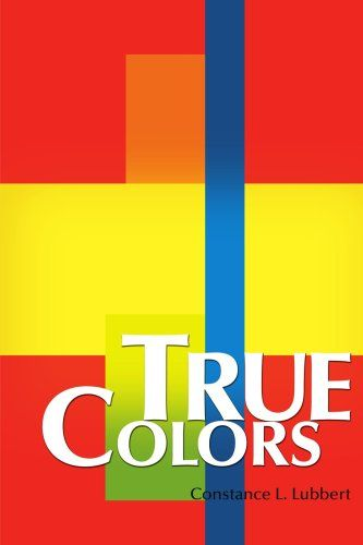 True Colors By Constance Lubbert This Is One Of My Favorite Books