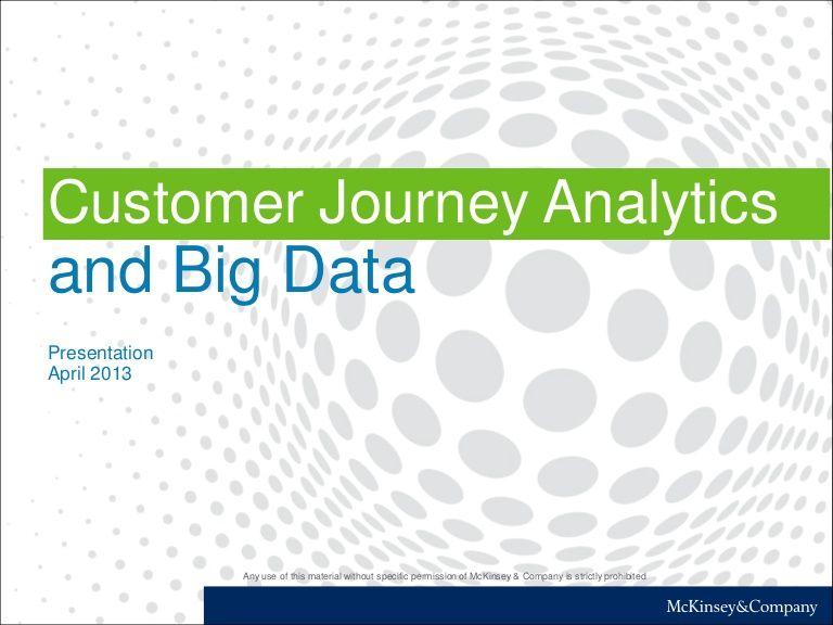 Customer Journey Analytics and Big Data by McKinsey on Marketing & Sales via slideshare