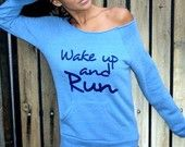 Wake Up and RUN Off the Shoulder Girly Sweatshirt. Sizes M-XL.