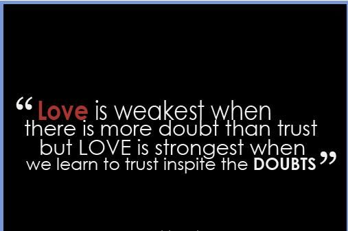 Doubt Quotes Magnificent Doubts About Love Quotes  Love Is Weakest When There Is More Doubt