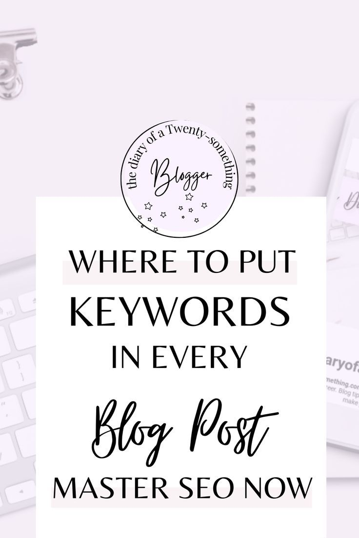 SEO tips for bloggers: where to put keywords in EVERY blog post to make Google love you! Search engine optimization tips for bloggers. How and where to put keywords in every blog post to improve your blog seo, rank higher in google and grow your traffic. #Keywords #seo #keywordresearch #keywordresearchforbloggers #WhereToPutKeywordsInABlogPost #bloggingtips #blogseo #blogseotips
