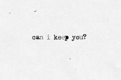 This was by far the most wanted phrase when I was a teen. From movie Casper. I still want to hear this from someone I have feelings for.
