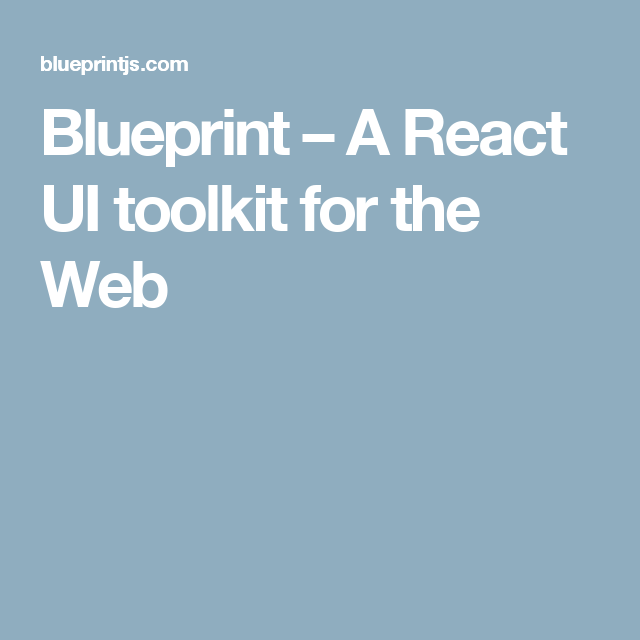 Blueprint a react ui toolkit for the web javascript pinterest blueprint a react ui toolkit for the web malvernweather Images