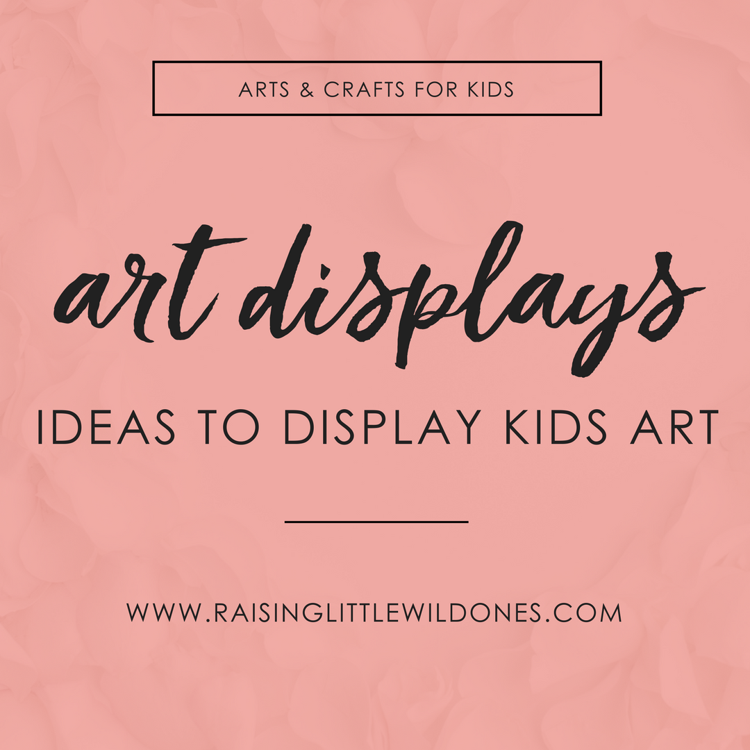 Looking for a way to display your kids art These art display ideas