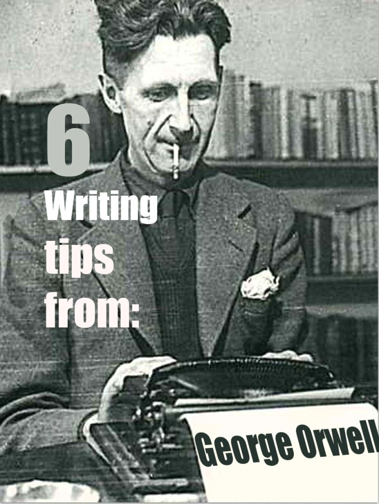 6 Writing Tip By George Orwell Quotes Essay On