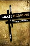 """""""This short book is one that needs to be read every few years in a Christian's life, if not more often."""" Steven Taylor reviews Brass Heavens."""