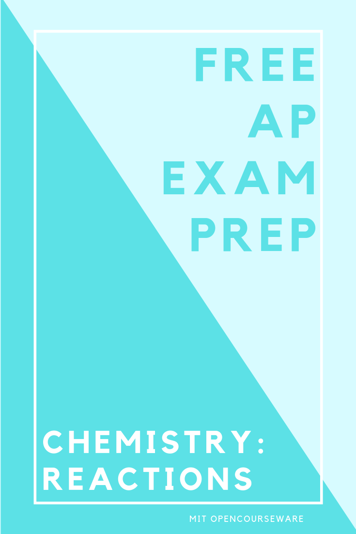 Free Ap Exam Prep For High School Students And Teachers Ap Chemistry Reaction Types Ap Chemistry Teaching Chemistry Ap Exams