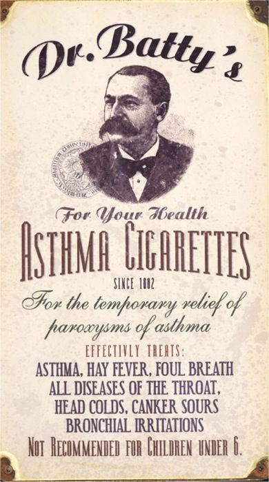 """Dr. Batty's Asthma Cigarettes Cigarettes with unknown contents claimed to provide temporary relief of everything from asthma to colds, canker sores and bad breath. """"Not recommended for children under 6."""""""