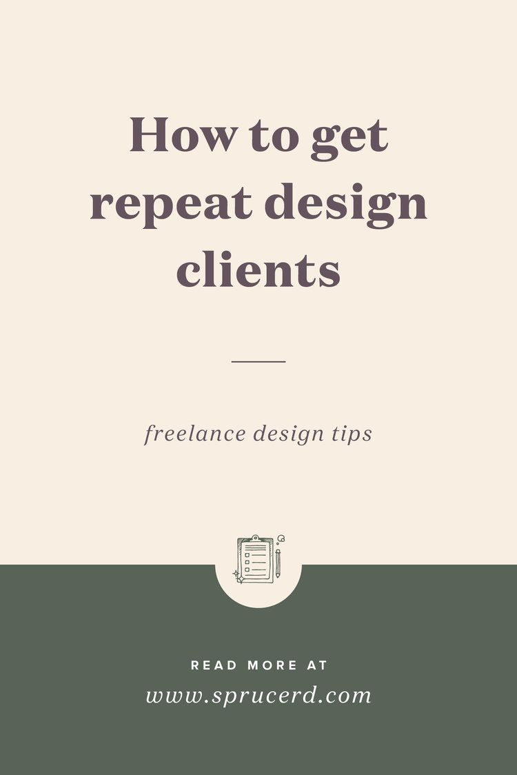 How to get repeat freelance design clients and grow your business spruce rd freelancing businesstips designer graphicdesign also cut down on endless revisions graphic group board rh pinterest