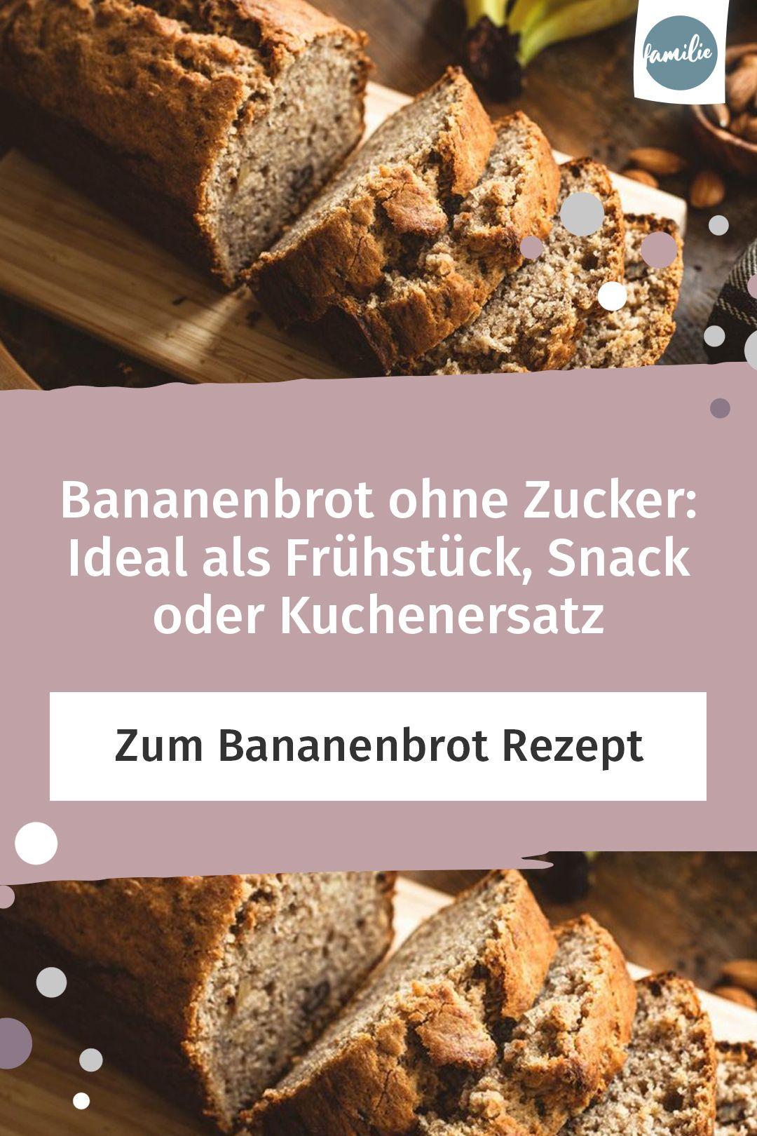 Bananenbrot ohne Zucker: Ideal als Frühstück, Snack oder Kuchenersatz
