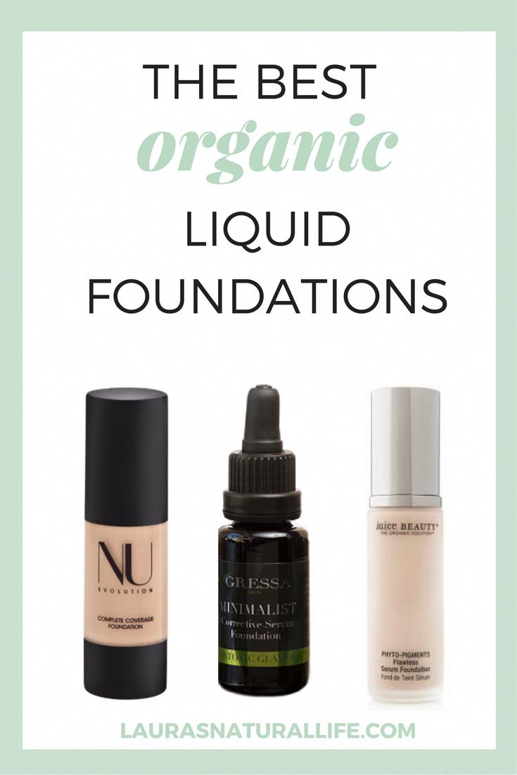 The Best Organic Liquid Foundations Natural makeup