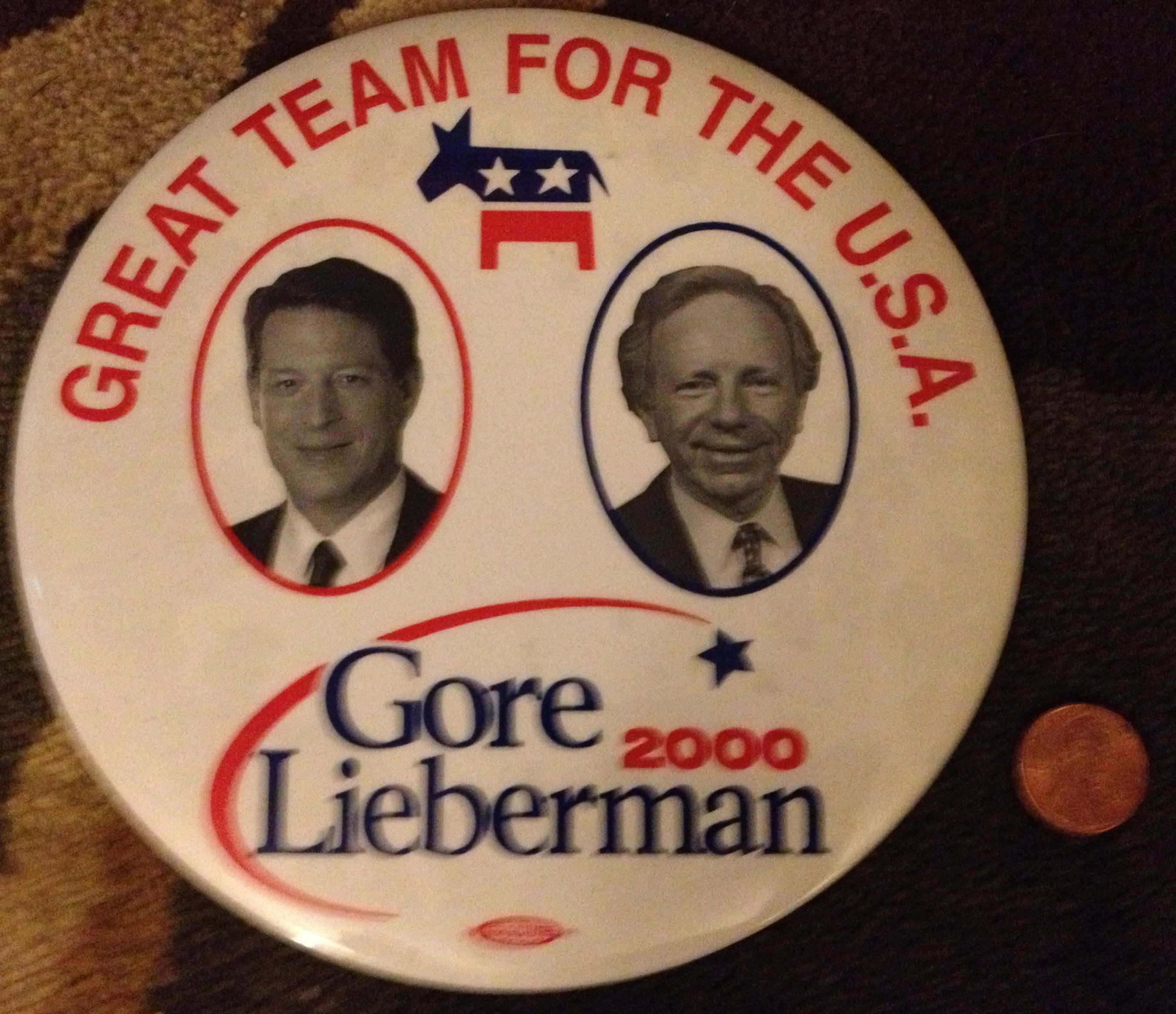 Gore Lieberman 2000: Great Team for the U.S.A. -- This is the largest button in my collection (see penny for scale), and is so big it has a small retractable stand on the back.