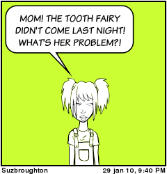 Why the toothfairy didn't come