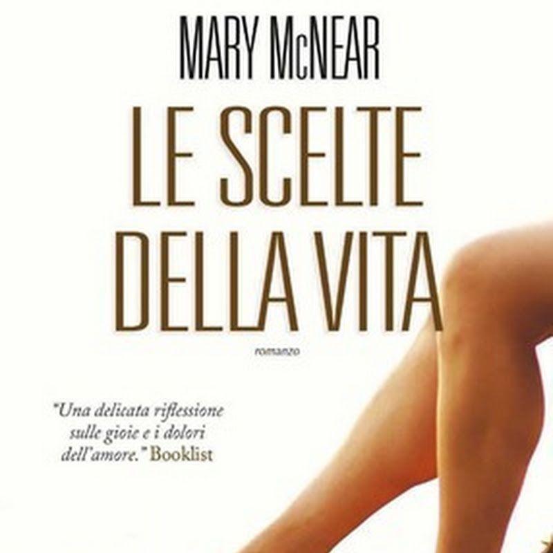 LE SCELTE DELLA VITA di Mary McNear - Recensione