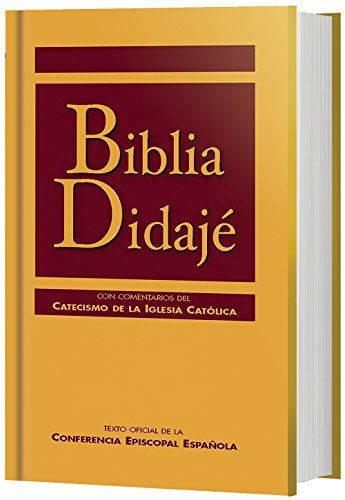 Biblia Didajé Texto Oficial De La Conferencia Episcopal Española Con Comentarios Del Catecismo De La Iglesia Católica Edición A C Biblia Catecismo Catolico