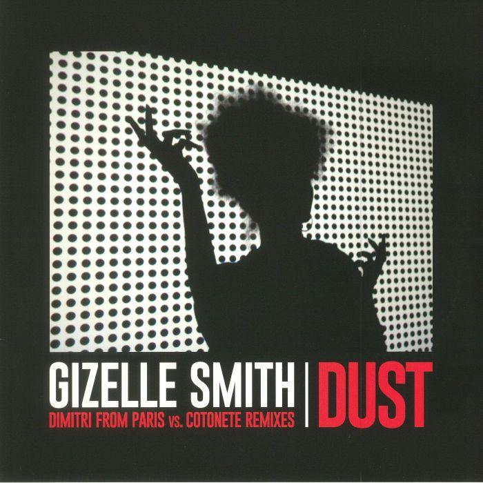 Gizelle Smith Dust Dimitri From Paris Vs Cotonete Remixes Jalapeno Music Vinyl