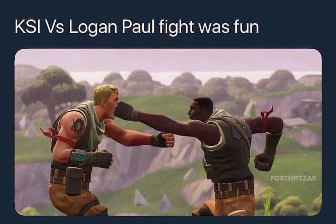 Fortnite Fortnitebattleroyale Meme Memes Fortnitefunny Ksi Loganpaul Fortnitememes Logan Paul Ksi Vs Logan Memes