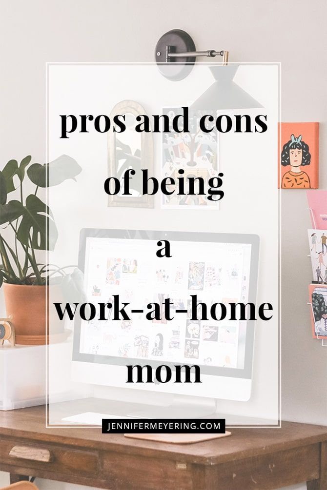 Pros And Cons Of Being A Work From Home Mom Work From Home Moms