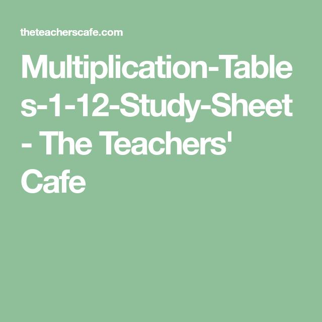 Multiplication Tables 1 12 Study Sheet The Teachers Cafe Printable Multiplication Worksheets Multiplication Multiplication Worksheets