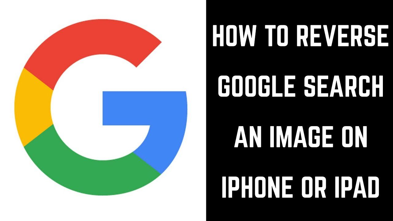 How To Reverse Google Search An Image On Iphone Or Ipad Google