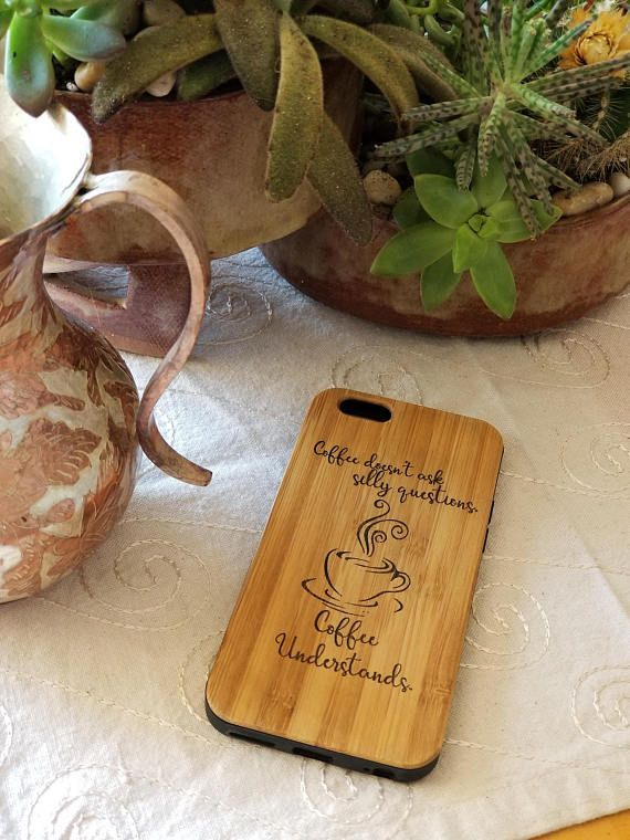 Coffee Understands bamboo wood iPhone case, quote iPhone 6 iPhone 6s iPhone 6 plus iPhone 7 iPhone 7 plus iPhone 8 iPhone 8 plus iPhone X