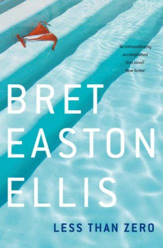 Less Than Zero, Bret Easton Ellis