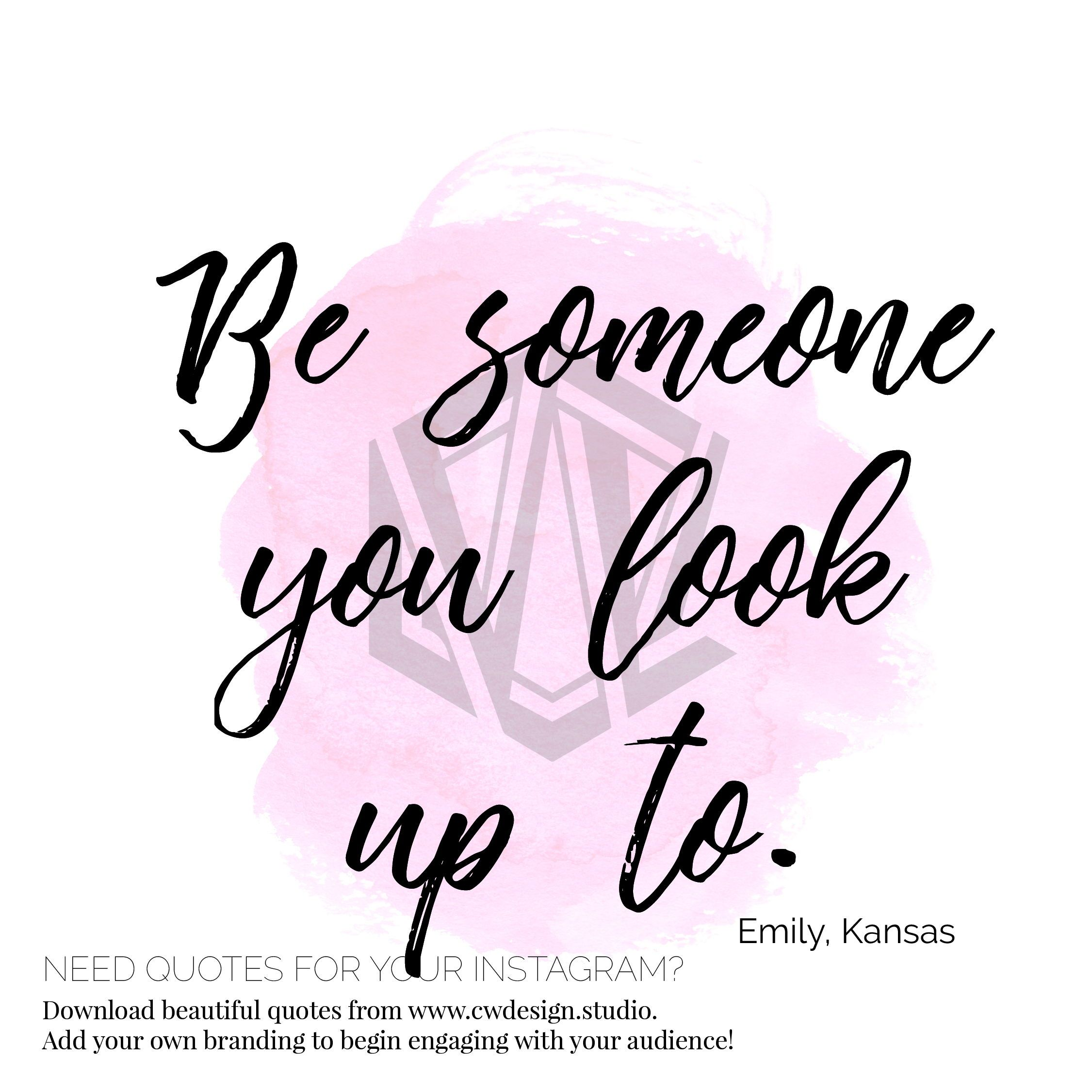 Be Someone You Look Up To Inspirational Quotes Hand Lettering Quotes Be Yourself Quotes