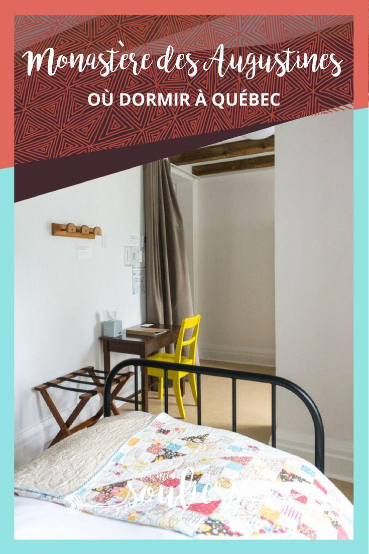 Le Monastere Des Augustines Joyaux Historique Ou Dormir A Quebec Quebec Vieux Quebec Et Dormir