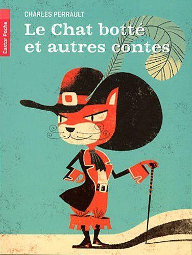 Le Chat Botte Et Autres Contes De Charles Perrault Chat Botte Le Maitre Chat Chat