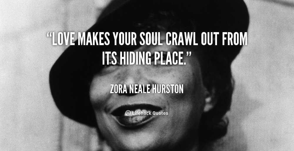 Zora Neale Hurston Quotes Out From Its Hiding Place Zora