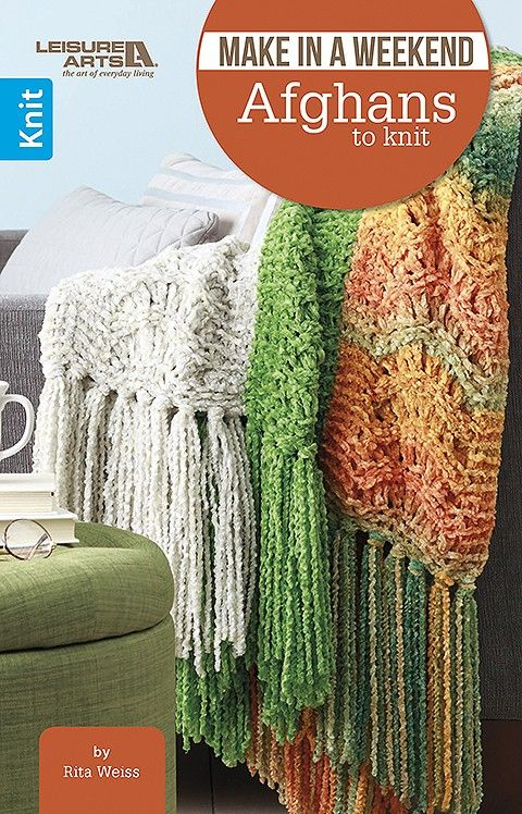 c42610070154 Make in a Weekend Afghans to Knit - Start and finish an afghan in one  weekend! It s easy with the 10 simple knit designs in Make in a Weekend –  Afghans to ...