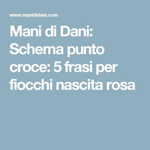Mani di Dani: Schema punto croce: 5 frasi per fiocchi nascita rosa
