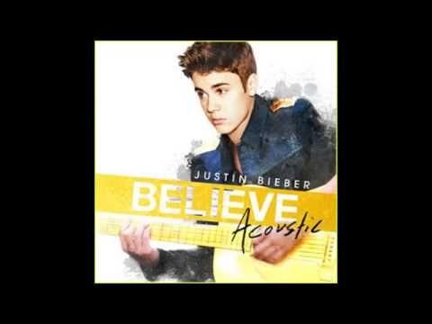 Justin Beiber Believe Acoustic Full Album Justin Bieber