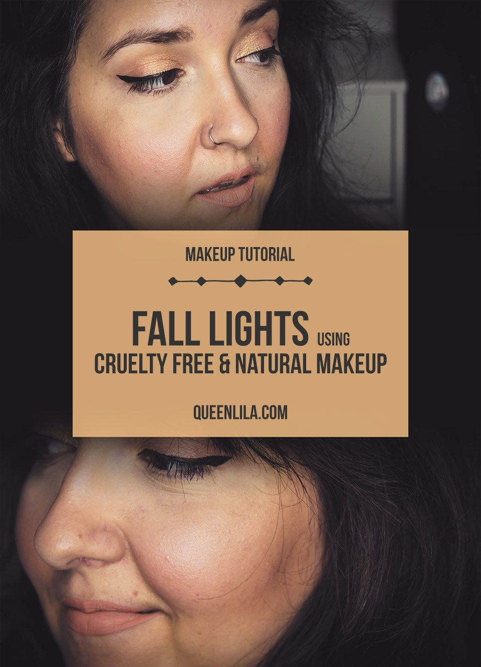 Fall Lights Makeup look using Cruelty free and Natural Makeup. Click through for the tutorial! | Queen Lila