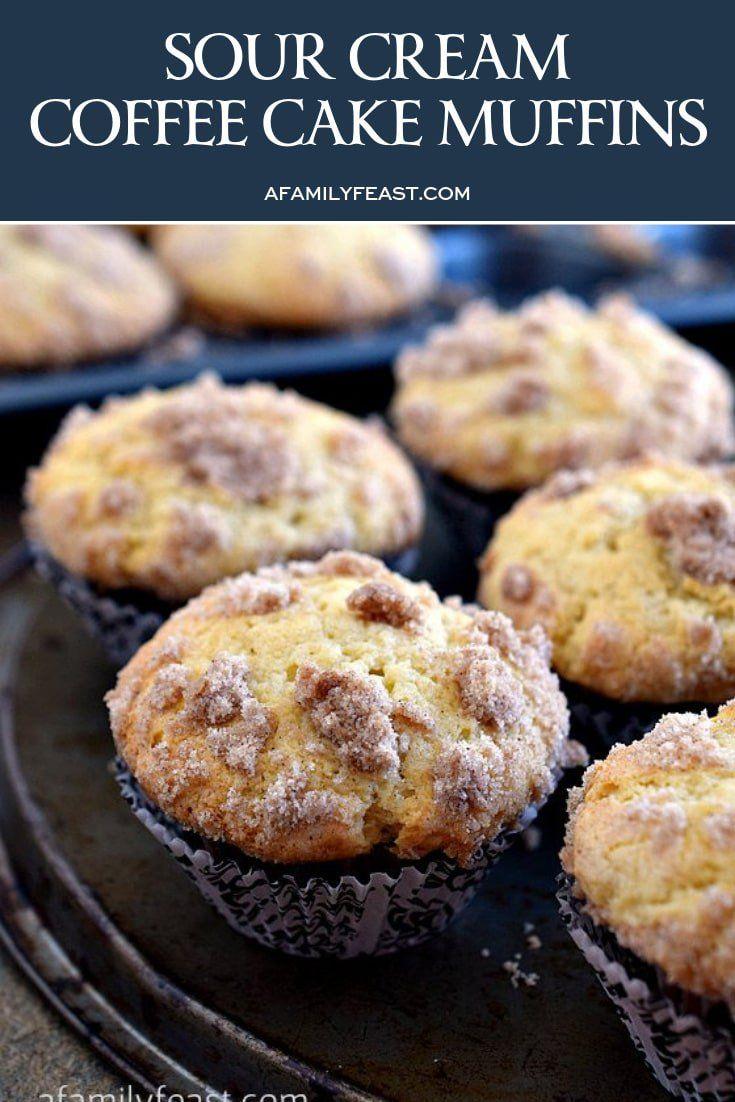 Sour Cream Coffee Cake Muffins The Perfect Breakfast Muffin Super Moist And Delici Sour Cream Coffee Cake Muffins Coffee Cake Muffins Sour Cream Coffee Cake