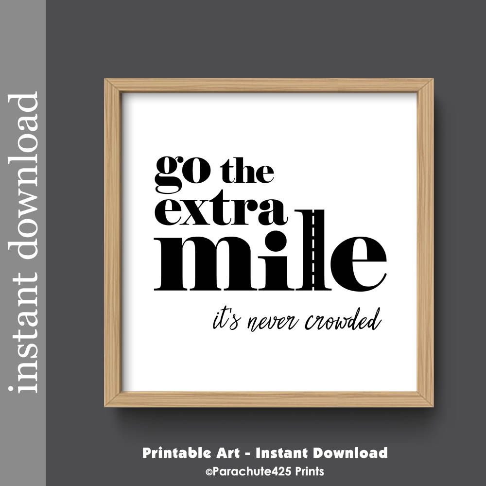 Go The Extra Mile Motivational Quote Printable Wall Art for Office