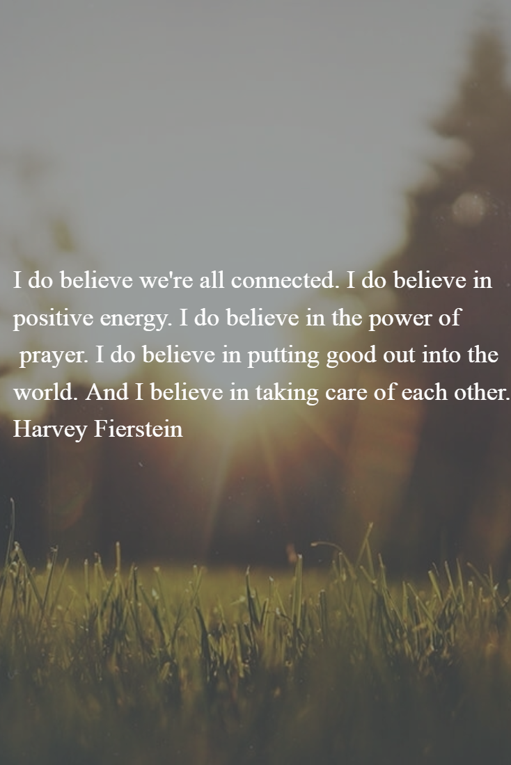Good Energy Quotes I Do Believe We're All Connectedi Do Believe In Positive Energy