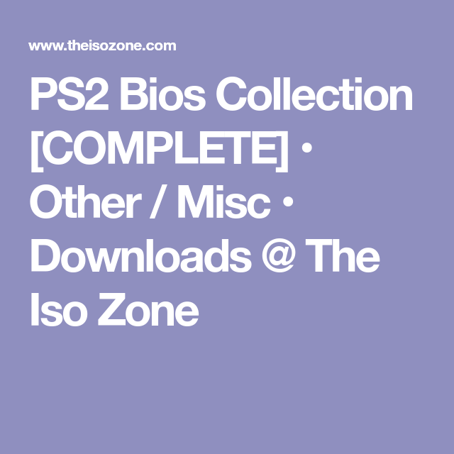 PS2 Bios Collection [COMPLETE] • Other / Misc • Downloads