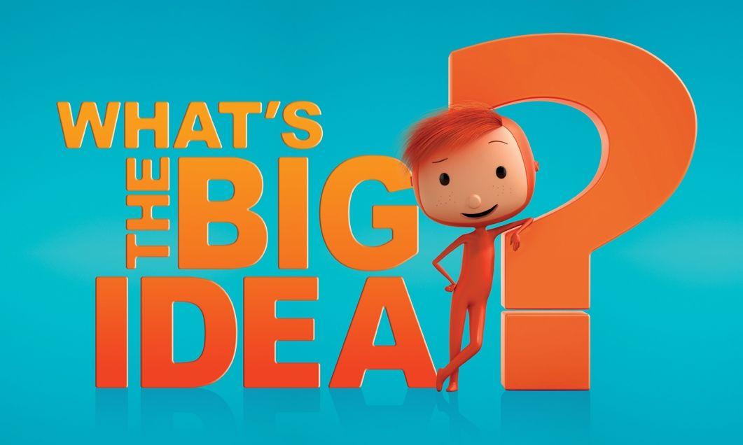 What S The Big Idea What S The Big Idea Big Character