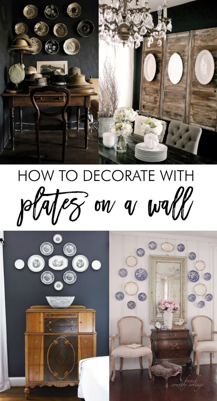 How to Decorate with Plates on a Wall   Decorating  Walls and     How to decorate with plates on a wall  Great tips on how to arrange and  hang plates  Beautiful dish wall inspiration