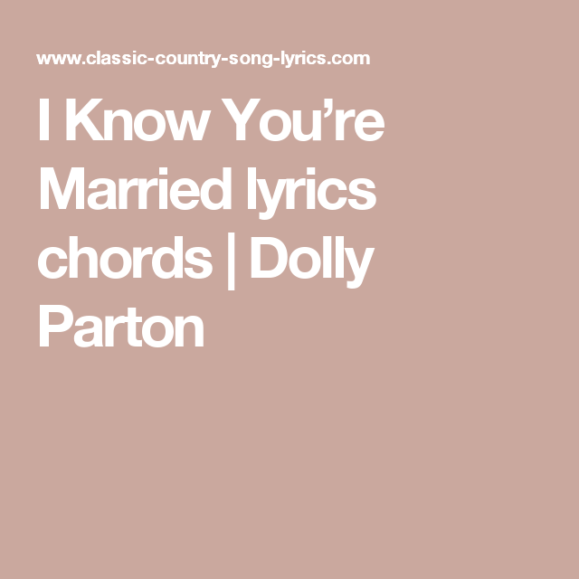 I Know Youre Married Lyrics Chords Dolly Parton Dulcimer