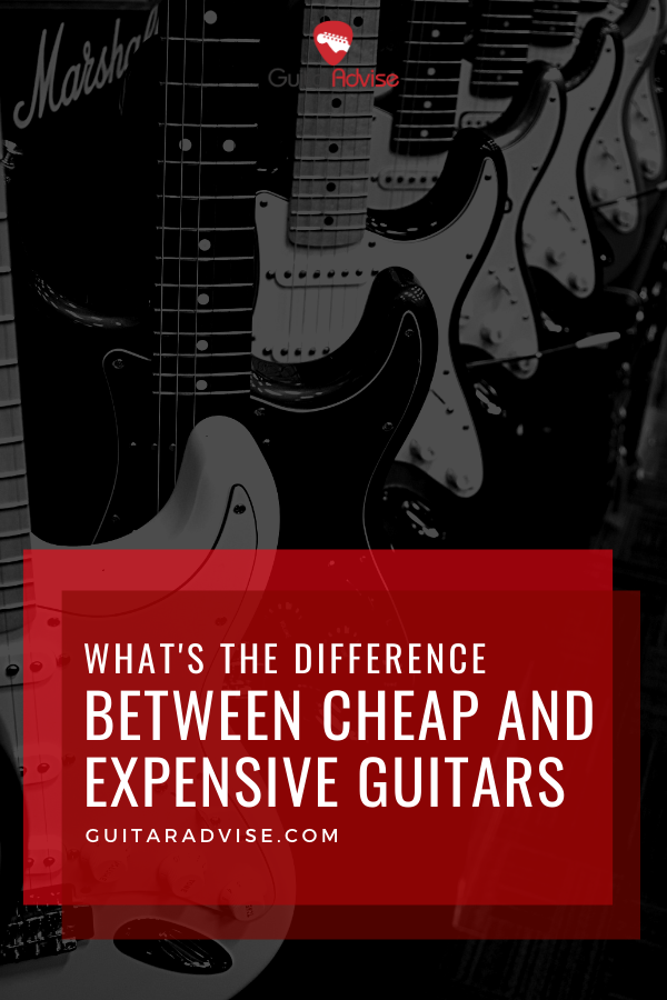 Cheap Vs Expensive Guitars What S The Difference Guitar Advise In 2020 Guitar Guitar Songs Learn Music