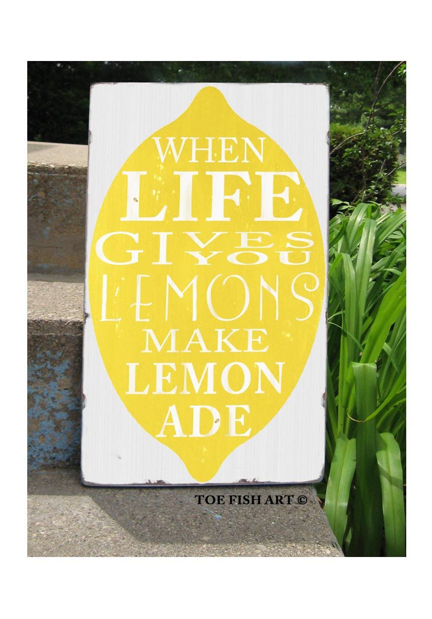 what does quotwhen life gives you lemons make lemonade mean