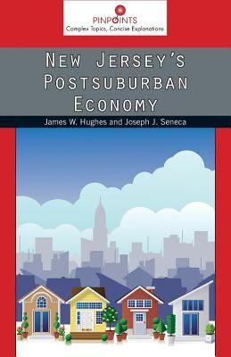 New Jersey S Postsuburban Economy By James W Hughes Joseph J Seneca New Jersey Economy Rutgers University