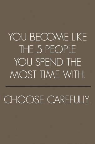 you become like the 5 people you spend the most time with