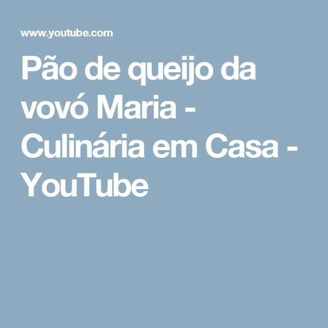 Pão de queijo da vovó Maria - Culinária em Casa - YouTube