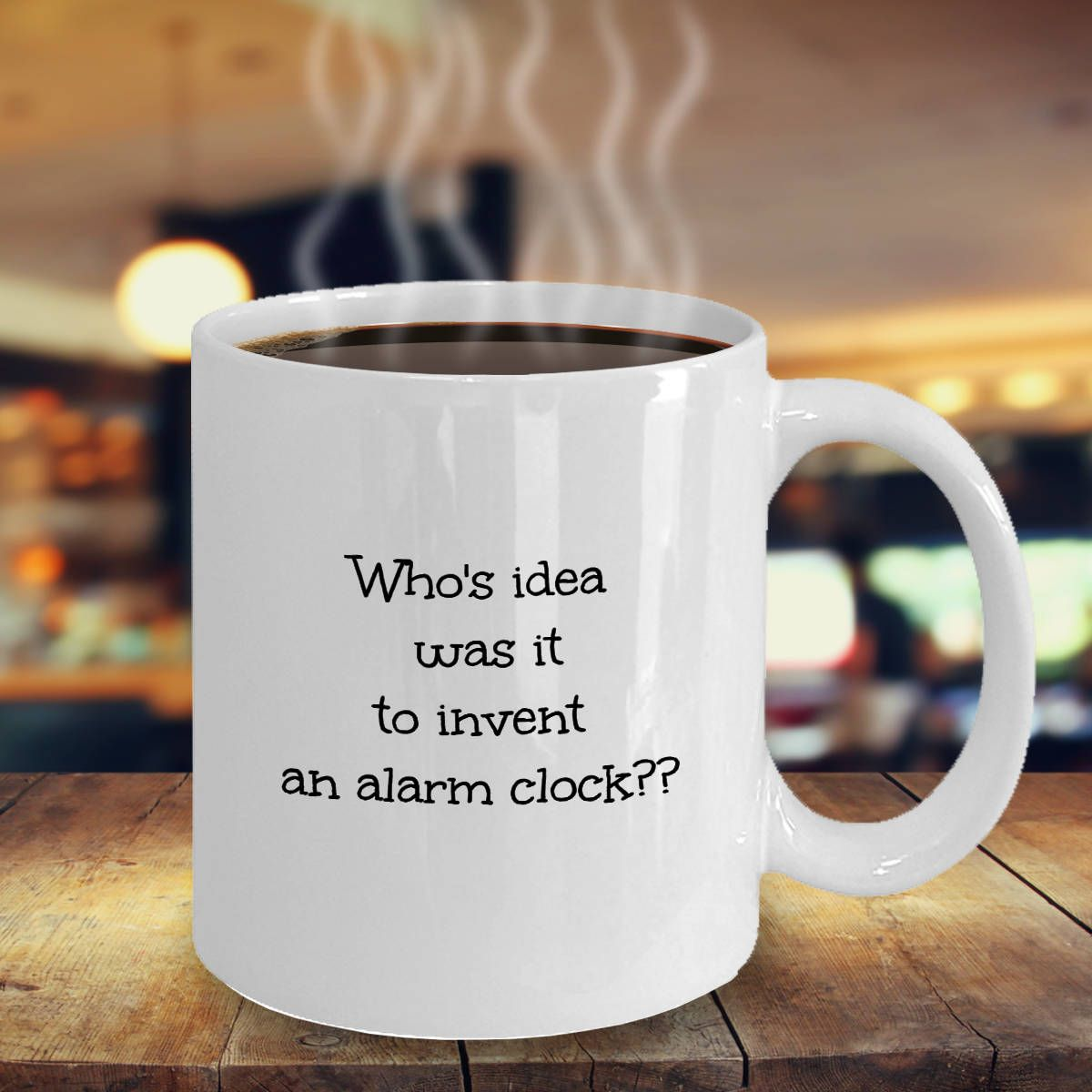 Funny Novelty Who S Idea Was It To Invent An Alarm Clock Etsy Mugs Funny Coffee Mugs Mugs For Men