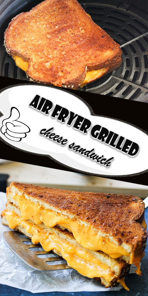Air Fryer grilled cheese sandwich in 2020 Food, Grilled
